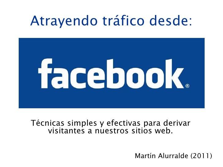 Atrayendo tráfico desde: Técnicas simples y efectivas para derivar visitantes a nuestros sitios web. Martín Alurralde (2011)