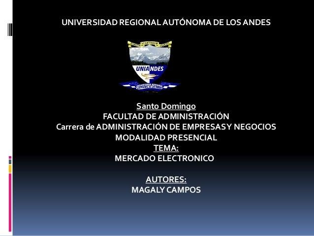 UNIVERSIDAD REGIONAL AUTÓNOMA DE LOS ANDES  Santo Domingo  FACULTAD DE ADMINISTRACIÓN  Carrera de ADMINISTRACIÓN DE EMPRES...