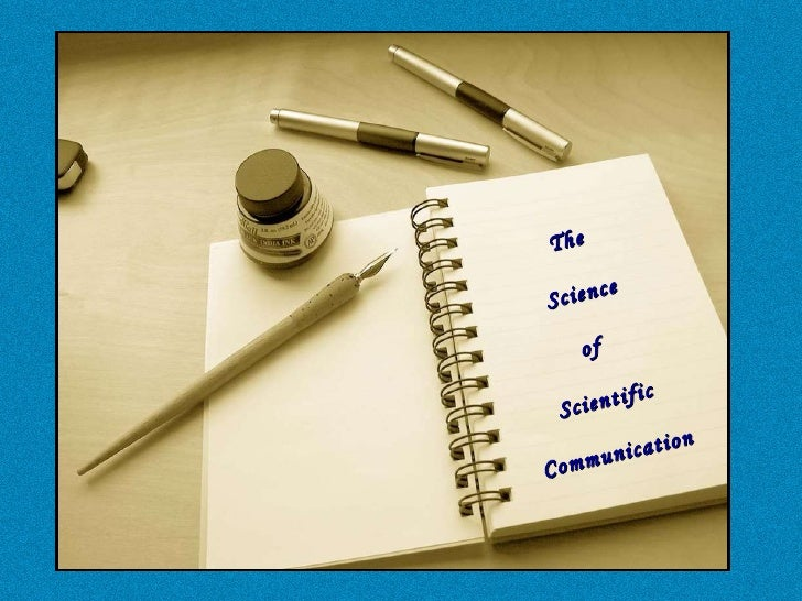 The   Science of  Scientific Communication