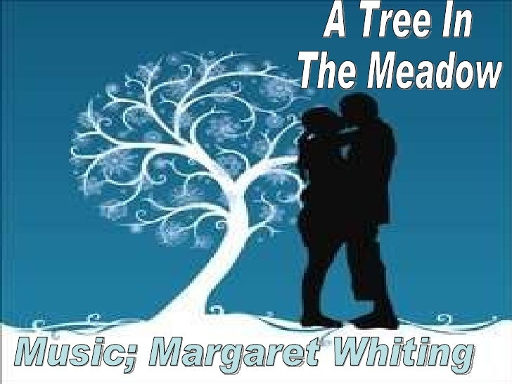 A Tree In The Meadow Music; Margaret Whiting