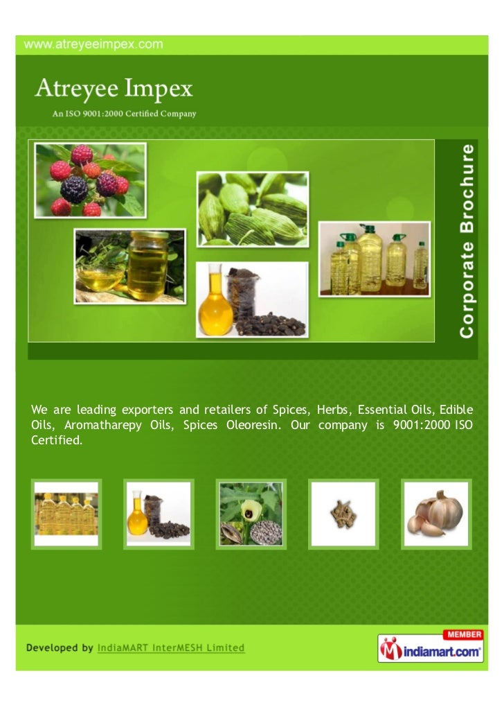 We are leading exporters and retailers of Spices, Herbs, Essential Oils, EdibleOils, Aromatharepy Oils, Spices Oleoresin. ...