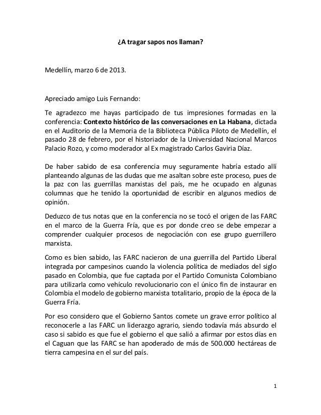 ¿A tragar sapos nos llaman?Medellín, marzo 6 de 2013.Apreciado amigo Luis Fernando:Te agradezco me hayas participado de tu...