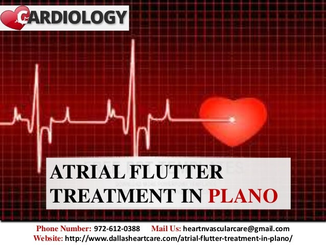 ATRIAL FLUTTER TREATMENT IN PLANO Phone Number: 972-612-0388 Mail Us: heartnvascularcare@gmail.com Website: http://www.dal...