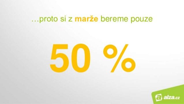 …proto si z marže bereme pouze 50 %