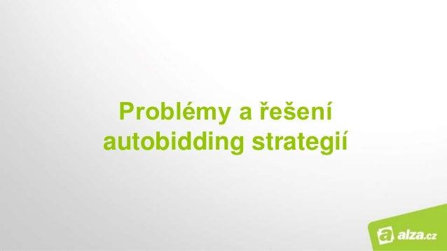 Problémy a řešení autobidding strategií