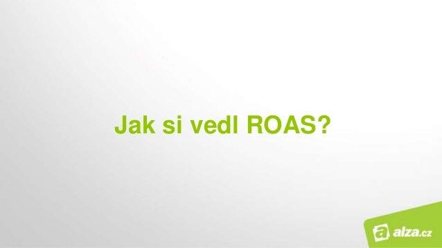 Jak si vedl ROAS?