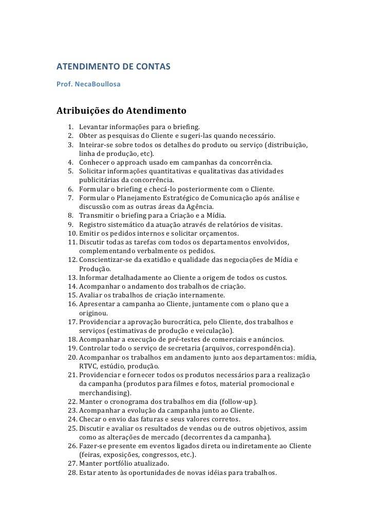 ATENDIMENTO DE CONTAS<br />Prof. Neca Boullosa<br />Atribuições do Atendimento<br /><ul><li>Levantar informações para o br...