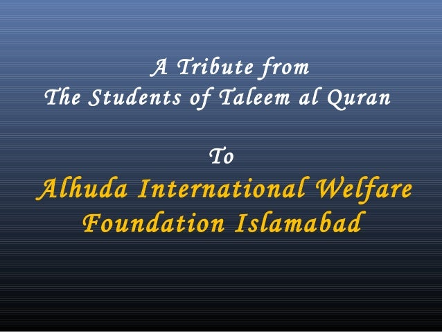 A tribute to alhuda from the students of taleem al quran