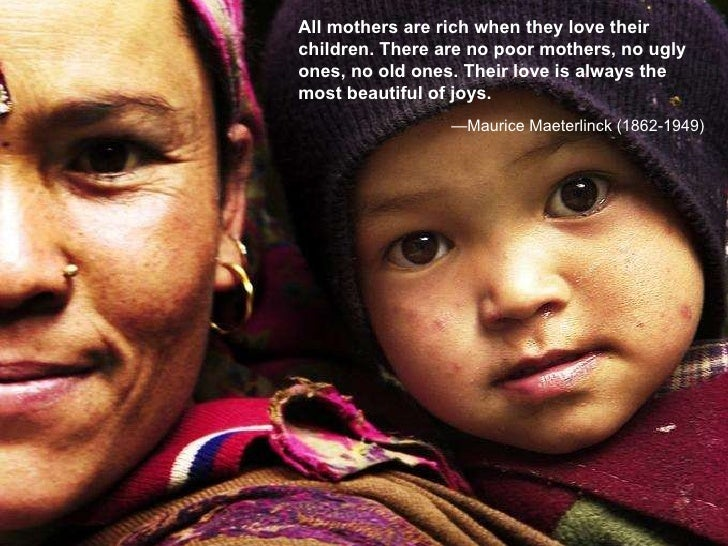 a tribute to a mothers love The 41 best quotes about moms curated by: tammy lamoureux from  some mothers are kissing mothers and some are scolding mothers, but it is love.