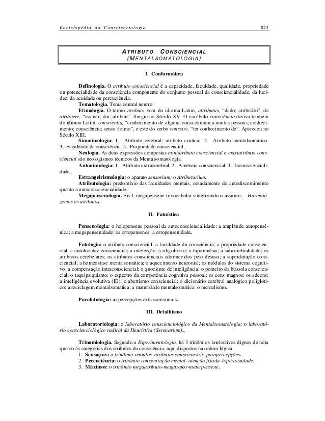 Enciclopédia da Conscienciologia  823  ATRIBUTO CONSCIENCIAL (MENTALSOMATOLOGIA) I. Conformática Definologia. O atributo c...