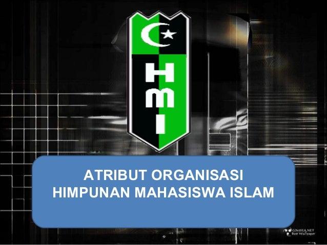 ATRIBUT ORGANISASIHIMPUNAN MAHASISWA ISLAM