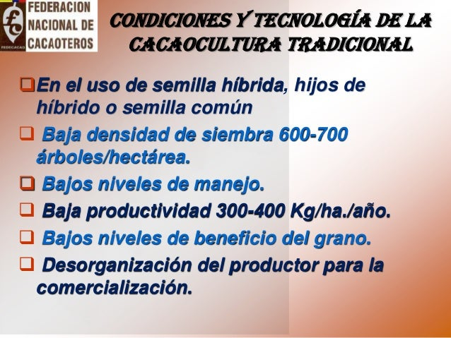 En el uso de semilla híbrida, hijos de híbrido o semilla común  Baja densidad de siembra 600-700 árboles/hectárea.  Baj...