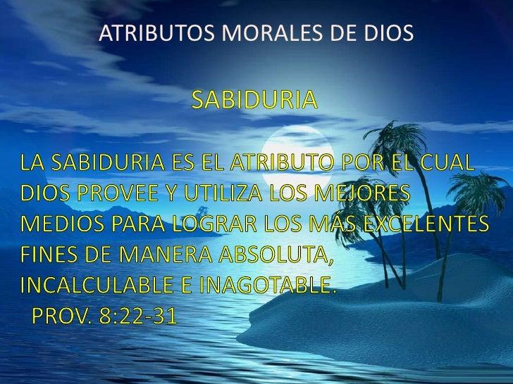 ATRIBUTOS MORALES DE DIOS