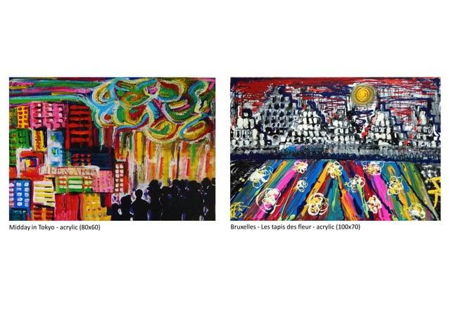 Midday in Tokyo - acrylic (80x60) Bruxelles - Les tapis des fleur - acrylic (100x70)