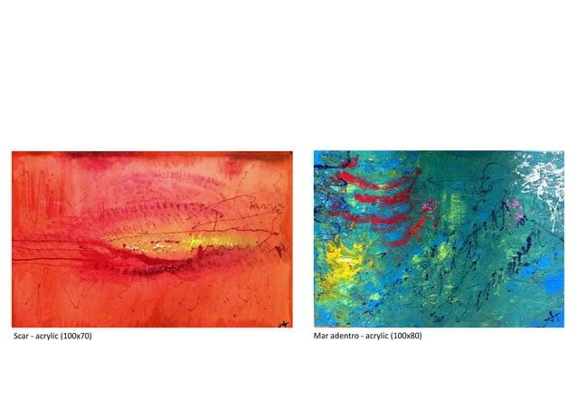 Scar - acrylic (100x70) Mar adentro - acrylic (100x80)