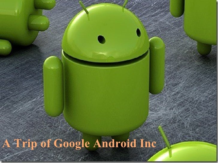 A Trip of Google Android Inc