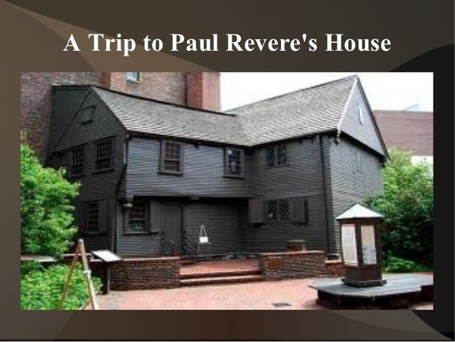 A Trip To Paul Reveres House ...