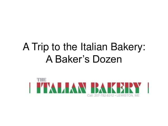 A Trip to the Italian Bakery: A Baker's Dozen