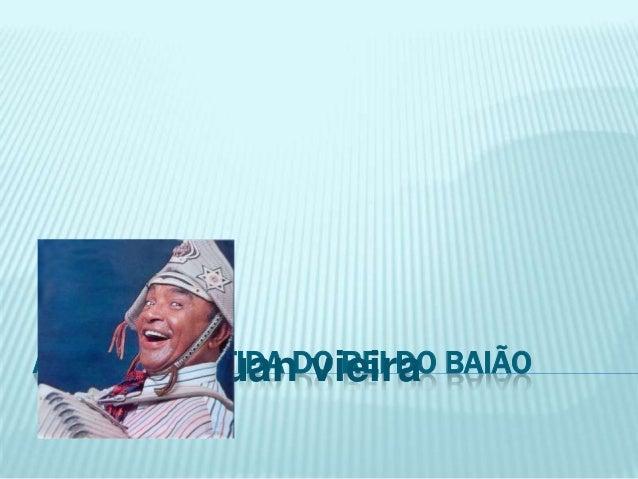 A TRISTE PARTIDA DO REI DO BAIÃOGuaipuan vieira