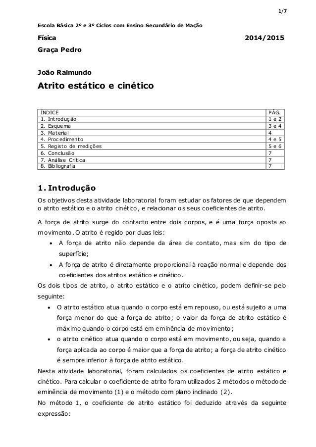 1/7 Escola Básica 2º e 3º Ciclos com Ensino Secundário de Mação Física 2014/2015 Graça Pedro João Raimundo Atrito estático...