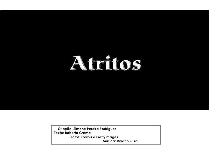 Criação: Simone Pereira Rodrigues Texto: Roberto Crema           Fotos: Corbis e Gettyimages                              ...