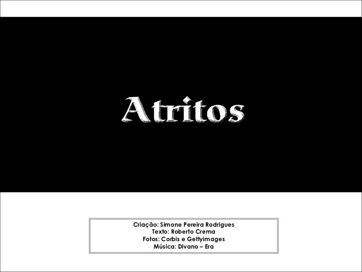 Criação: Simone Pereira Rodrigues      Texto: Roberto Crema   Fotos: Corbis e Gettyimages       Música: Divano – Era