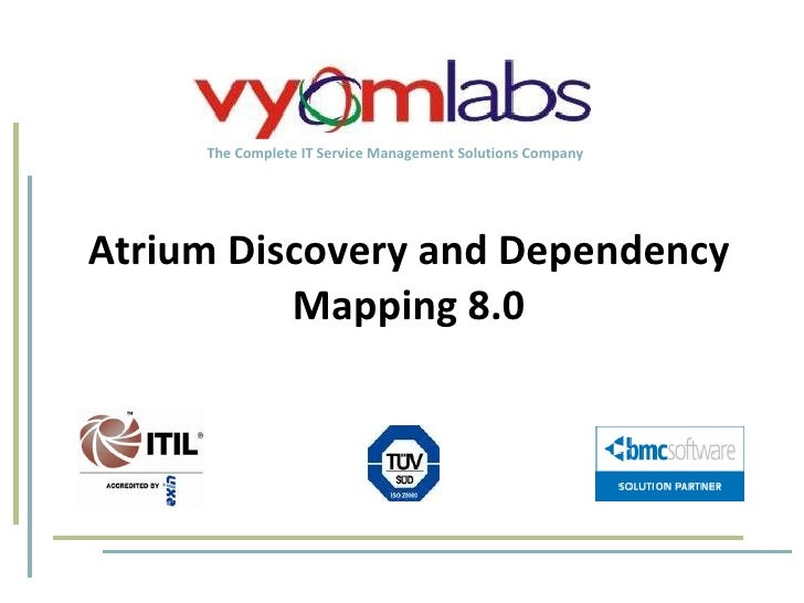 The Complete IT Service Management Solutions Company Atrium Discovery and Dependency Mapping 8.0