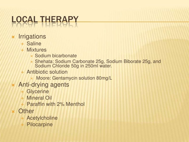 Local therapy<br />Irrigations<br />Saline<br />Mixtures<br />Sodium bicarbonate<br />Shehata: Sodium Carbonate 25g, Sodiu...