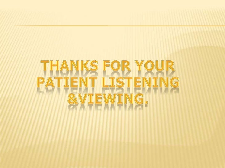 Thanks for your <br />Patient listening &viewing.<br />