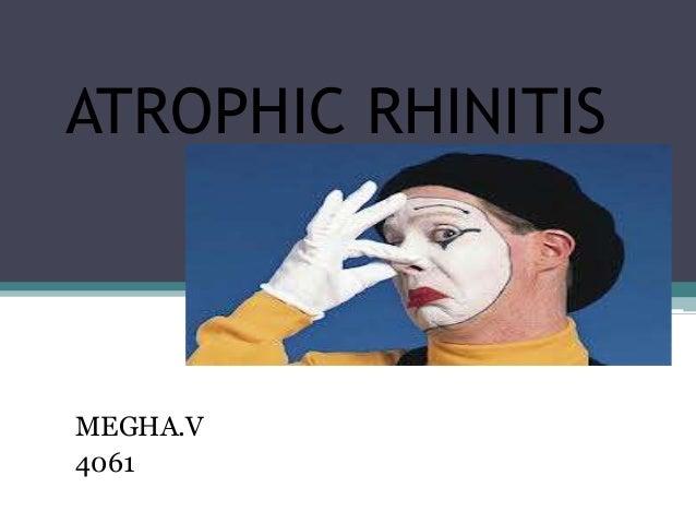 ATROPHIC RHINITIS  MEGHA.V 4061