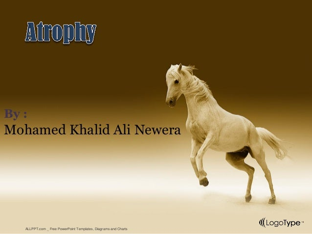 Atrophy by mohamed khalid ali newera allppt free powerpoint templates diagrams and toneelgroepblik Choice Image