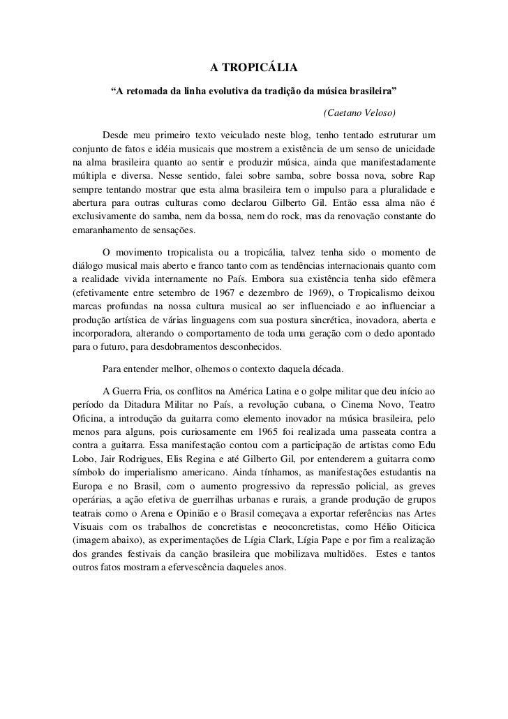 """A TROPICÁLIA         """"A retomada da linha evolutiva da tradição da música brasileira""""                                     ..."""