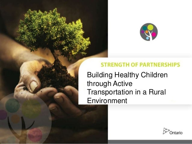 Building Healthy Childrenthrough ActiveTransportation in a RuralEnvironment