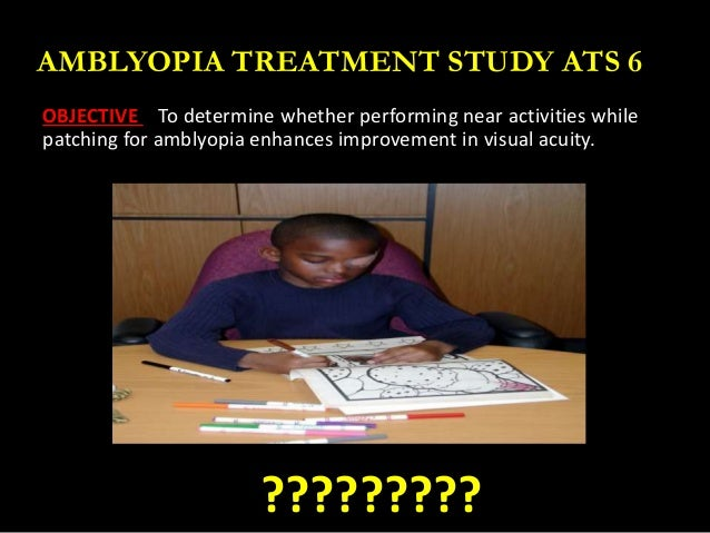 AMBLYOPIA TREATMENT STUDIES PEDIG - SlideShare