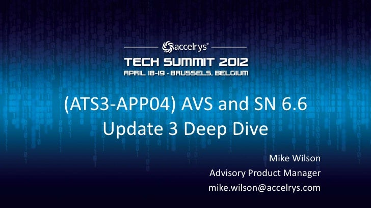 (ATS3-APP04) AVS and SN 6.6    Update 3 Deep Dive                             Mike Wilson                Advisory Product ...
