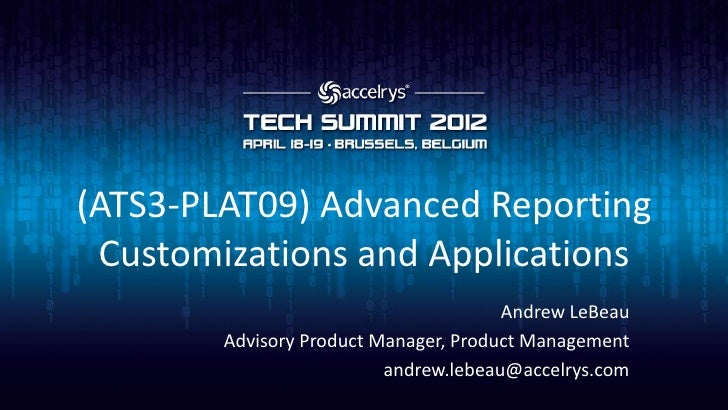 (ATS3-PLAT09) Advanced Reporting Customizations and Applications                                       Andrew LeBeau      ...