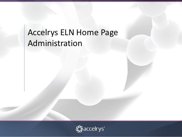 Accelrys ELN Home PageAdministration