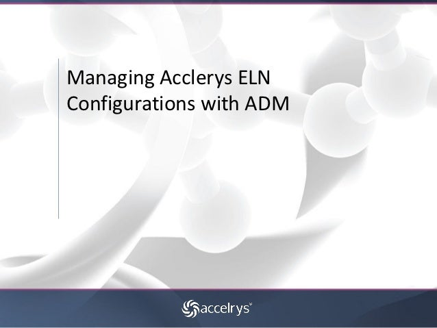 Managing Acclerys ELNConfigurations with ADM