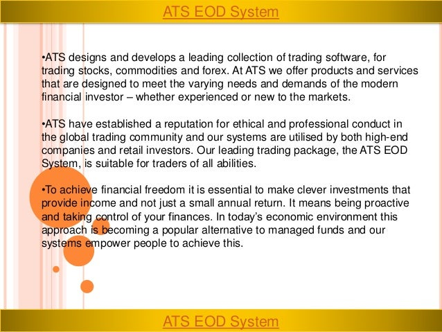 •ATS designs and develops a leading collection of trading software, for trading stocks, commodities and forex. At ATS we o...