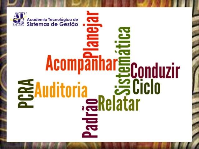 O Ciclo PCRA das Auditorias Planejar – Conduzir – Relatar - Acompanhar