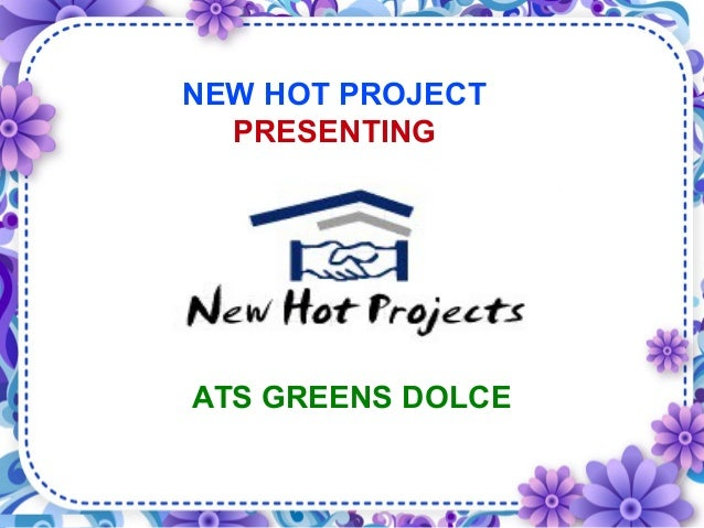 NEW HOT PROJECT PRESENTING ATS GREENS DOLCE