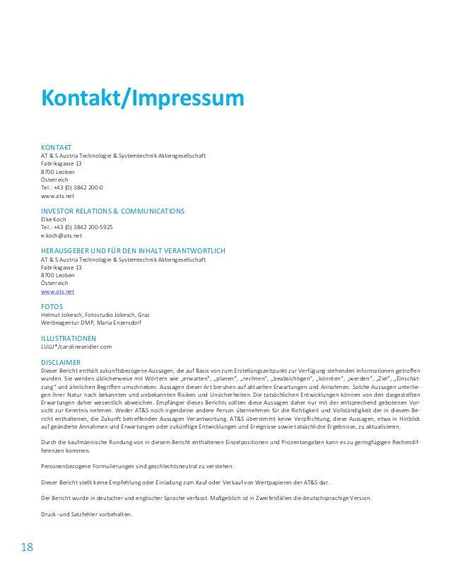 18 KONTAKT AT & S Austria Technologie & Systemtechnik Aktiengesellschaft Fabriksgasse 13 8700 Leoben Österreich Tel.: +43 ...