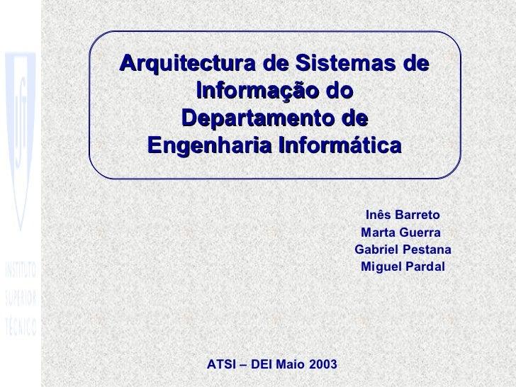 Arquitectura de Sistemas de       Informação do     Departamento de  Engenharia Informática                               ...