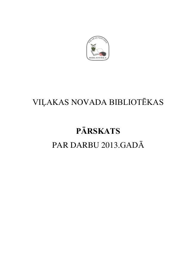 VIĻAKAS NOVADA BIBLIOTĒKAS PĀRSKATS PAR DARBU 2013.GADĀ