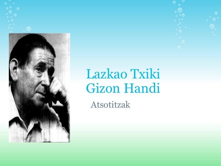 Lazkao Txiki   Gizon Handi Atsotitzak