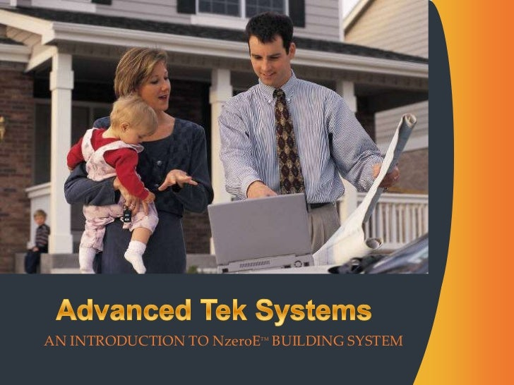 Advanced Tek Systems<br />An Introduction to NzeroEtm Building System<br />