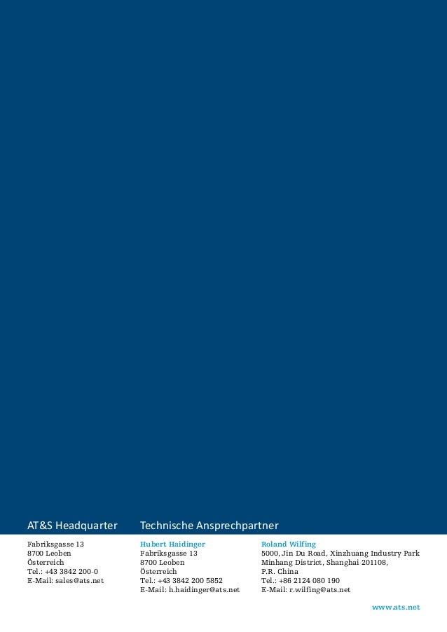 AT&S Headquarter  Technische Ansprechpartner  Fabriksgasse 13 8700 Leoben Österreich Tel.: +43 3842 200-0 E-Mail: sales@at...