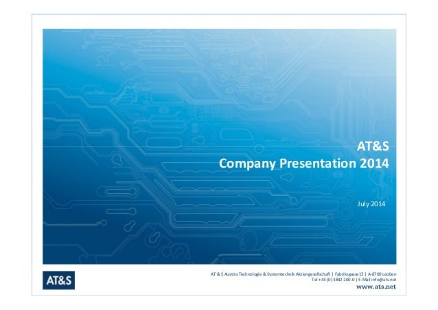 AT & S Austria Technologie & Systemtechnik Aktiengesellschaft | Fabriksgasse13 | A-8700 Leoben Tel +43 (0) 3842 200-0 | E-...