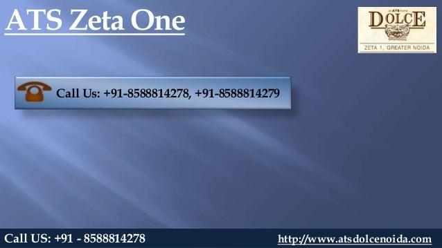 ATS Zeta One Call US: +91 - 8588814278 http://www.atsdolcenoida.com Call Us: +91-8588814278, +91-8588814279