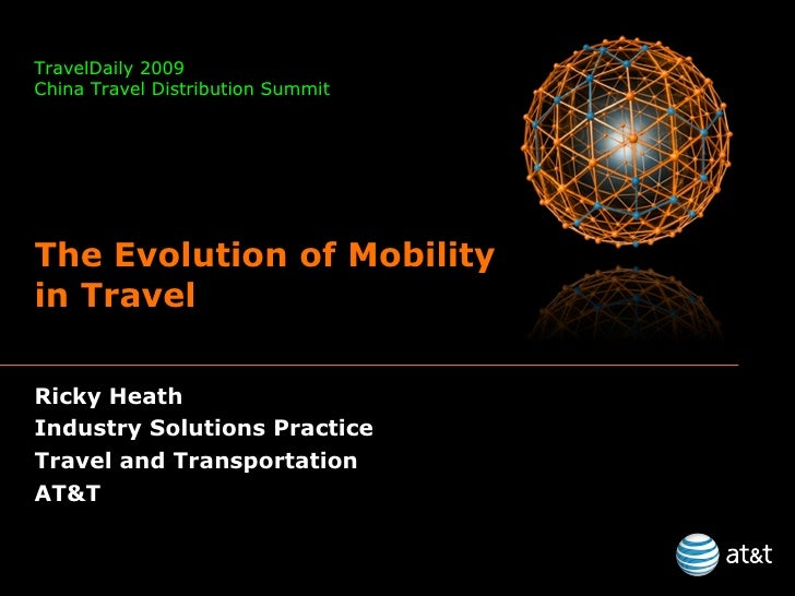 Ricky Heath Industry Solutions Practice Travel and Transportation AT&T The Evolution of Mobility in Travel TravelDaily 200...